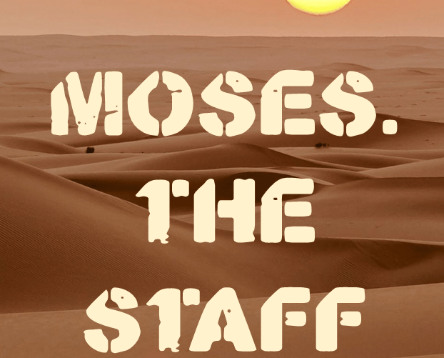 Moses: The Staff