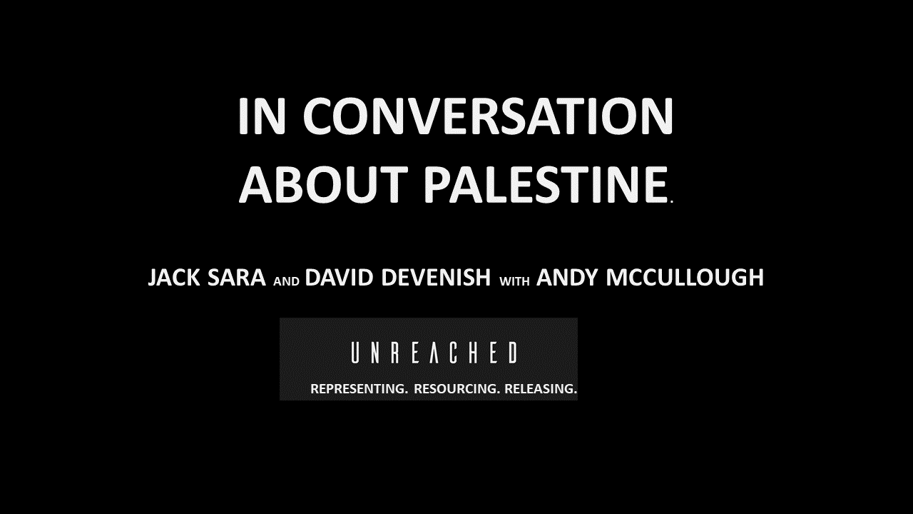 In Conversation about Palestine: Jack Sara and David Devenish with Andy McCullough